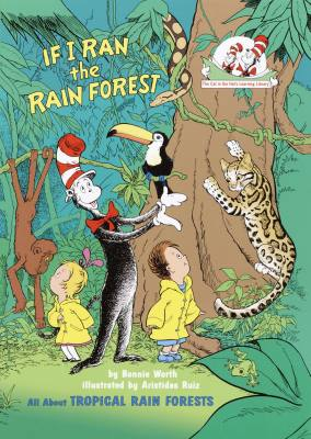 If I Ran the Rain Forest (The Cat in the Hat)