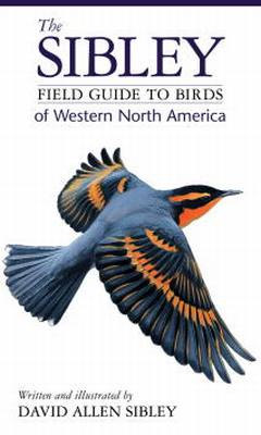 Sibley Field Guide to Birds of Western N.A.