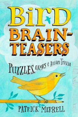 Bird Brain- Teasers